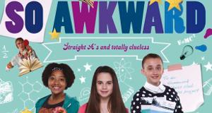 So Awkward – Bild: Channel X North/CBBC