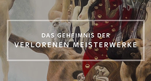 Das Geheimnis der verlorenen Meisterwerke – Bild: Sky
