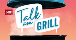 Talk am Grill – Bild: SRF