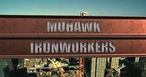 Mohawk Ironworkers – Bild: APTN