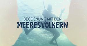 Begegnung mit den Meeresvölkern – Bild: arte