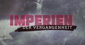 Imperien der Vergangenheit – Bild: n-tv