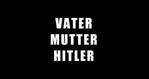 Vater, Mutter, Hitler – Bild: ARD