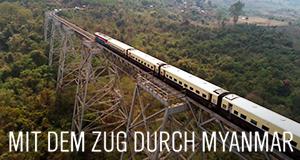 Mit dem Zug durch Myanmar – Bild: NDR