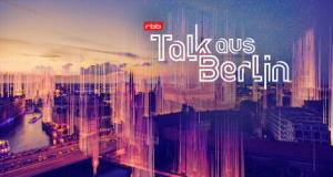 Talk aus Berlin – Bild: rbb