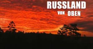 Russland von oben – Bild: ZDF/Colourfield