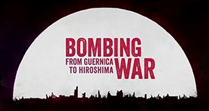 Bombenkrieg – Von Guernica bis Hiroshima – Bild: CPB Films
