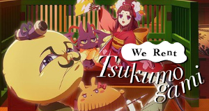 We Rent Tsukumogami – Bild: TMS Entertainment