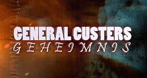 General Custers Geheimnis – Bild: History