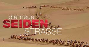 Die neue Seidenstraße – Bild: ZDF