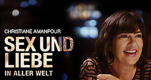 Christiane Amanpour: Sex und Liebe in aller Welt – Bild: CNN/Netflix