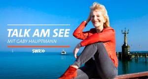 Talk am See mit Gaby Hauptmann – Bild: SWR/Kimmig/Hella Wolff-Seybold