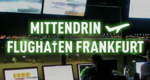 Mittendrin – Flughafen Frankfurt – Bild: HR
