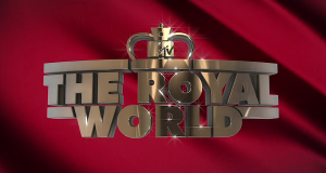 The Royal World – Bild: MTV