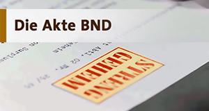 Die Akte BND – Bild: Radio Bremen/Kinescope Film GmbH