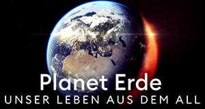 Planet Erde – Unser Leben aus dem All – Bild: GEO Television / Robert Hollingworth 2017