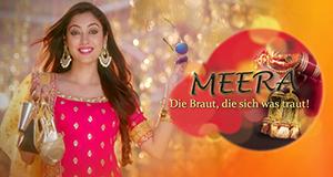 Meera – Die Braut, die sich was traut! – Bild: Zee TV