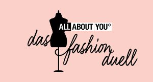 All About You – Das Fashion-Duell