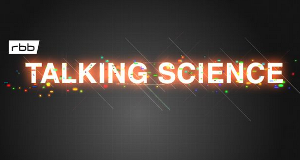 Talking Science – Bild: rbb