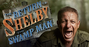 The Return of Shelby the Swamp Man – Bild: History