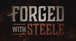 Forged with Steele
