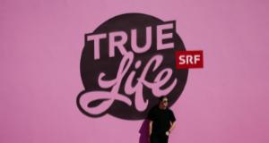 True Life – Bild: SRF