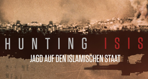 Hunting ISIS - Jagd auf den Islamischen Staat – Bild: HISTORY