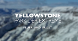 Yellowstone – Park der Extreme – Bild: arte/Smithsonian Networks/Grizzly Creek