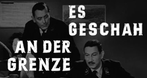 Es geschah an der Grenze – Bild: Studio Hamburg Enterprises