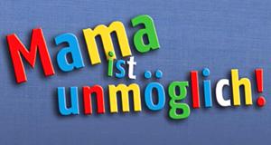 Mama ist unmöglich – Bild: Bild: Telepool Leipzig im Vertrieb der KNM Home Entertainment GmbH