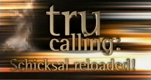 Tru Calling – Schicksal reloaded