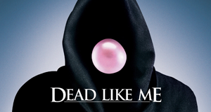 Dead Like Me - So gut wie tot – Bild: Showtime