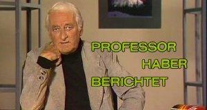 Professor Haber berichtet