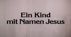 Ein Kind mit Namen Jesus – Bild: Screenshot