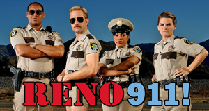 Reno 911! – Bild: Comedy Central