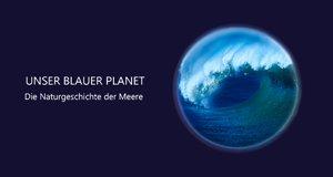 Unser blauer Planet – Bild: BBC