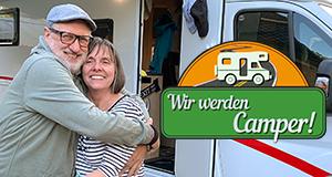Wir werden Camper – Bild: WDR/sagamedia