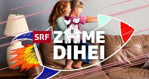 Zäme dihei – Bild: SRF