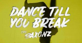Dance till you break – The Saxonz