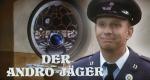 Der Andro-Jäger – Bild: WDR Mediagroup