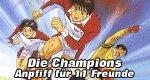 Die Champions – Anpfiff für 11 Freunde