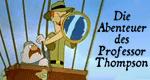 Die Abenteuer des Professor Thompson