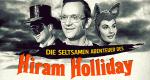 Die seltsamen Abenteuer des Hiram Holliday