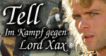 Tell - Im Kampf gegen Lord Xax – Bild: Cloud Nine Entertainment