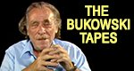 The Bukowski Tapes