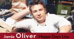 Jamie Oliver - Happy Days Live