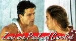 Zwei wie Paul und Caroline