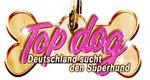 Top Dog – Deutschland sucht den Superhund