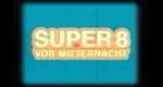 Super 8 vor Mitternacht