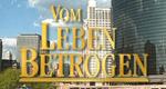 Vom Leben betrogen – Bild: RTL/Passion